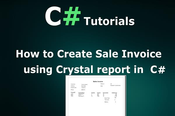 Create Sales Invoice Report using Crystal Report in C#
