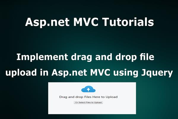 Implement drag and drop multiple files upload in Asp net MVC using