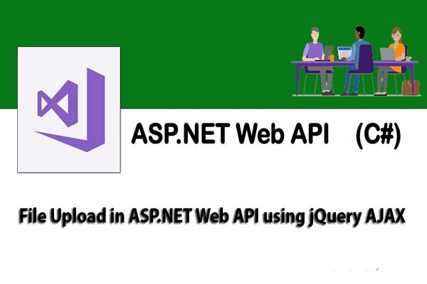 File Upload in ASP NET Web API Using jQuery AJAX | Tutorial