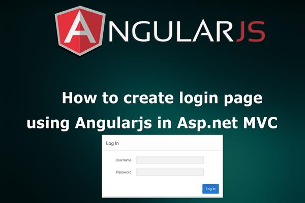 Create Login Page using AngularJS in Asp net MVC | Tutorial Links